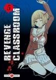 Karasu Yamazaki - Revenge Classroom Tome 5 : .