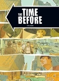 The Time Before / Cyril Bonin | Bonin, Cyril (1969-....). Auteur. Illustrateur