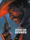 Jusqu'au dernier / scénario, Jérôme Félix | Félix, Jérôme. Auteur