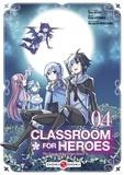 Shin Araki et Koara Kishida - Classroom for heroes - Volume 04  : Classroom for heroes - Volume 04.