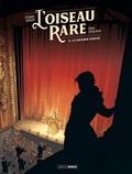Cédric Simon et Eric Stalner - L'oiseau rare Tome 2 : La grande Sarah.