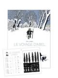 Isabelle Sivan et Bruno Duhamel - Le voyage d'Abel - Avec 1 calendrier illustré offert.
