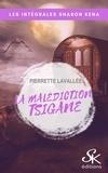 Pierrette Lavallée - La malédiction Tsigane - L'Intégrale.