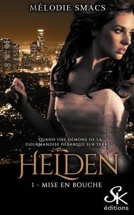 Mélodie Smacs - Helden Tome 1 : Mise en bouche.