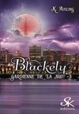 K Aisling - Blackely Tome 3 : La mort a ses raisons que la raison n'a pas.