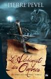 Pierre Pevel - Les Lames du Cardinal Tome 2 : L'alchimiste des ombres.