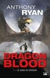 Anthony Ryan - Dragon Blood Tome 1 : Le sang du dragon.