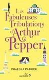 Phaedra Patrick - Les fabuleuses tribulations d'Arthur Pepper.