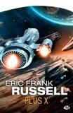 Eric Frank Russell et Christian Meistermann - Plus X.
