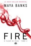 Maya Banks - A fleur de peau Tome 3 : Fire.