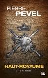 Pierre Pevel - Haut-Royaume Tome 2 : L'heritier.