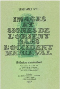 Jean Arrouye et Paul Bancourt - Images et signes de l'Orient dans l'Occident médiéval.
