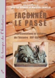 Jean-Luc Bonniol et Maryline Crivello-Bocca - Façonner le passé - Représentations et cultures de l'histoire.