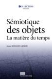 Anne Beyaert-Geslin - Sémiotique des objets - La matière du temps.