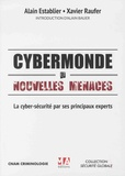 Alain Establier et Xavier Raufer - Cybermonde et nouvelles menaces - La cyber-sécurité par ses principaux experts.