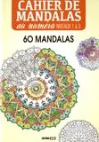 Editions ESI - Cahier de mandalas au numéro - Niveaux 1 à 3, 60 mandalas.