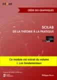 Philippe Roux - Scilab : De la théorie à la pratique - Créer des graphiques - MODULE EXTRAIT DU LIVRE Scilab : De la théorie à la pratique - I. Les fondamentaux.