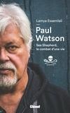 Paul D. Watson et Lamya Essemlali - Paul Watson - Sea Shepherd, le combat d'une vie.