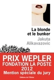 Jakuta Alikavazovic - La blonde et le bunker.