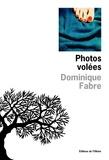 Dominique Fabre - Photos volées.