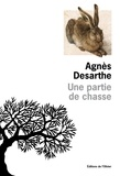 Agnès Desarthe - Une partie de chasse.