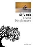 Erwan Desplanques - Si j'y suis.