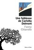 Fanny Chiarello - Une faiblesse de Carlotta Delmont.