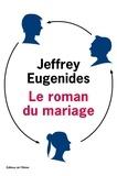 Jeffrey Eugenides - Le roman du mariage.