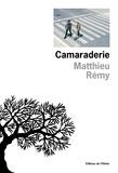 Matthieu Remy - Camaraderie.