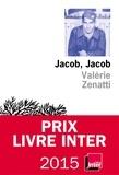 Valérie Zenatti - Jacob, Jacob.
