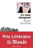 Agnès Desarthe - Ce coeur changeant.