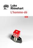 L' homme-dé / Luke Rhinehart | Rhinehart, Luke (1932-....)