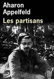 Aharon Appelfeld - Les partisans.
