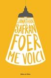 Me voici | Foer, Jonathan Safran (1977-....)
