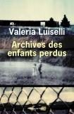 Archives des enfants perdus / Valeria Luiselli | Luiselli, Valeria (1983-....). Auteur