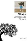 Emmanuelle Pireyre - Chimère.