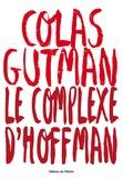 Le complexe d'Hoffman / Colas Gutman | Gutman, Colas (1972-....)
