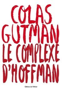 Colas Gutman - Le complexe d'Hoffman.