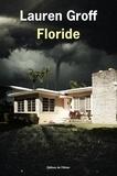 Lauren Groff - Floride.
