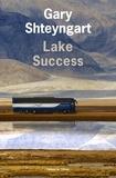 Lake Success / Gary Shteyngart | Shteyngart, Gary (1972-....)