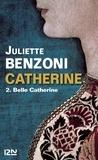 Juliette Benzoni - Catherine Tome 2 : Belle Catherine.