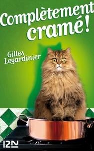 Gilles Legardinier - Complétement cramé !.