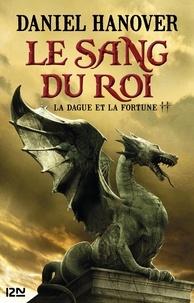 Daniel Hanover - La Dague et la Fortune Tome 2 : Le Sang du Rroi.