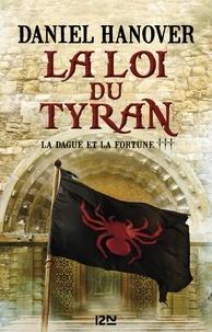 Daniel Hanover - La Dague et la Fortune Tome 3 : La loi du tyran.