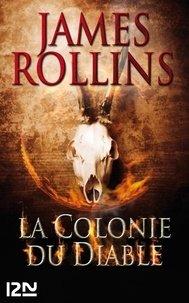 James Rollins - SIGMA Force  : La colonie du diable.