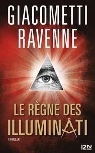 Eric Giacometti et Jacques Ravenne - Le règne des Illuminati.