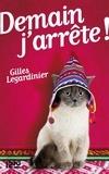 Gilles Legardinier - Extraits gratuits  : Demain j'arrête ! : extrait offert.