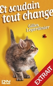 Gilles Legardinier - Et soudain tout change - Extrait offert.