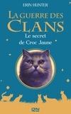 Erin Hunter - La Guerre des Clans (Cycle 1)  : Le secret de Croc Jaune.