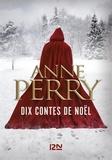 Anne Perry - Dix contes de Noël.